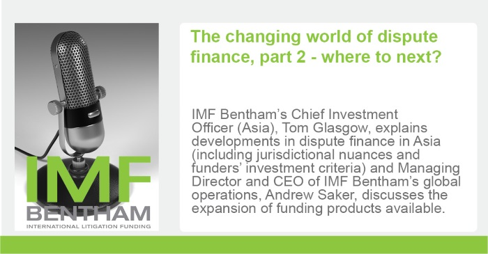 IMF Bentham Podcast Changing World of Dispute Finance Part 2