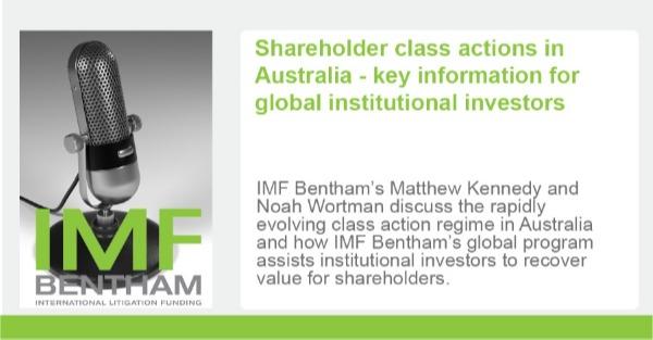 Podcast Shareholder Class Actions In Australia IMF Bentham